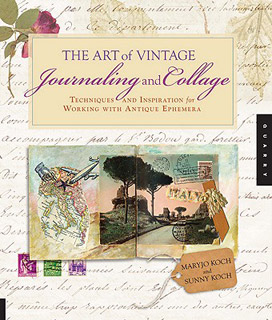 Sunny Koch Collage-The Art of Vintage Journaling and Collage